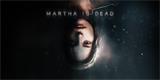 Psychologický thriller Martha is Dead potvrzuje také PS5 verzi